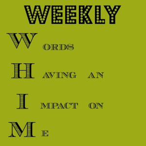 weekly whim